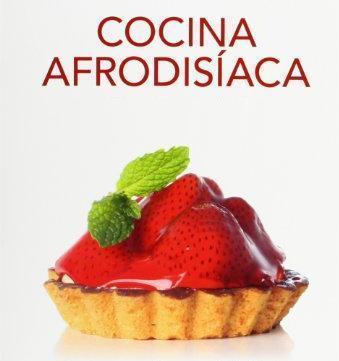 ¿Quieres saber más sobre cocina afrodisíaca? 1