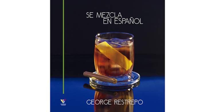 'Se Mezcla en Español' libro con más de 400 recetas de cócteles del mundo 1