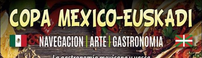 Copa México-Euskadi, Navegación, Arte y Gastronomía 1