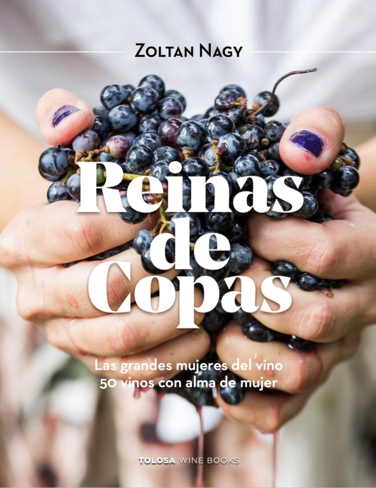 'Reinas de Copas. Las grandes mujeres del vino',  primer libro de Zoltan Nagy 1